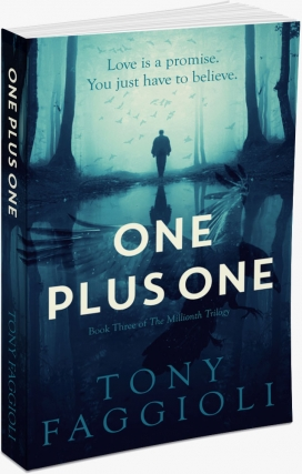 One Plus One, Book Three in the Millionth Trilogy by Tony Faggioli
